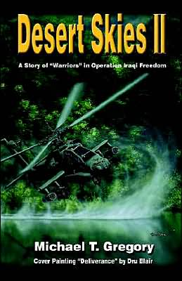Desert Skies II: A Story of Warriors in Operation Iraqi Freedom