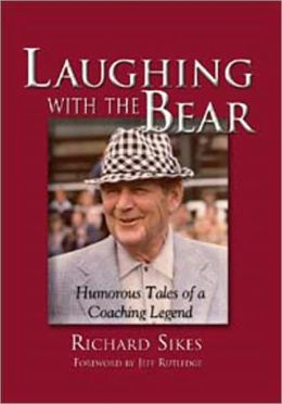 Laughing with the Bear: Humorous Tales of a Coaching Legend