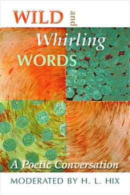 Wild and Whirling Words: A Poetic Conversation