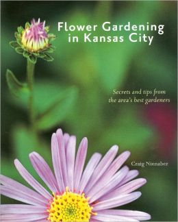 Flower Gardening in Kansas City: Secrets and Tips from the Area's Best Gardeners
