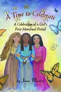 A Time to Celebrate: A Celebration of a Girl's First Menstrual Period
