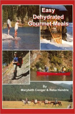 Easy Dehydrated Gourmet Meals