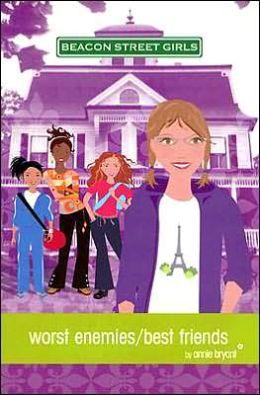 Worst Enemies/Best Friends (Beacon Street Girls Series #1)