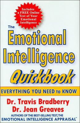 The Emotional Intelligence Quick Book: Everything You Need to Know to Put Your EQ to Work