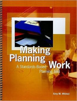 Making Planning Work: A Standards-Based Planning Tool