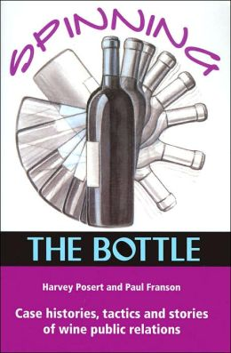 Spinning the Bottle: Case Histories, Tactics and Stories of Wine Public Relations