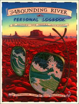 Abounding River Personal Logbook: An Unfamiliar View of Being Abundance