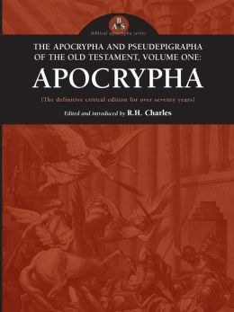 Apocrypha and Pseudepigrapha of the Old Testament: The Apocrypha