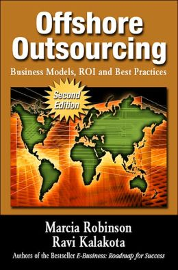 Offshore Outsourcing: Business Models, ROI and Best Practices