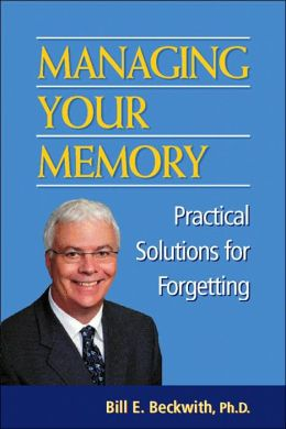 Managing Your Memory: Practical Solutions for Forgetting