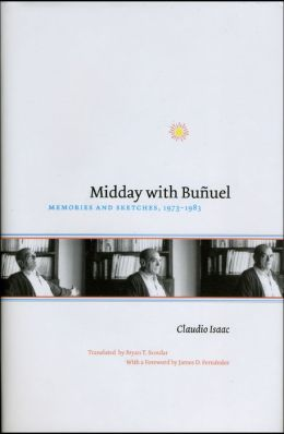 Midday with Buñuel: Memories and Sketches, 1973-1983