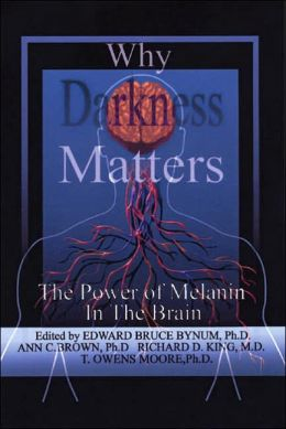 Darkness Matters: Understanding how NeuroMelanin Impacts Health, Disease, Memory, Movement and Consciousness