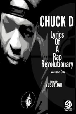 Chuck D: Lyrics of a Rap Revolutionary, Volume One