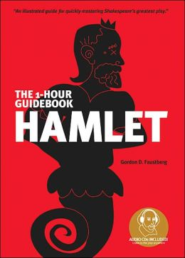 Hamlet: The 1-Hour Guidebook: An Illustrated Guidebook Featuring the Play on CD