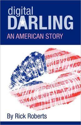 Digital Darling: An American Story