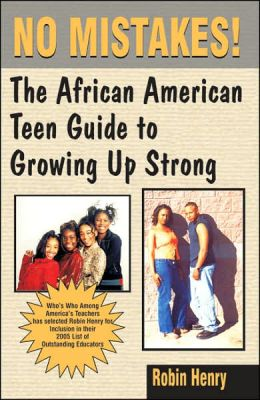 No Mistakes! the African American Teen Guide to Growing up Strong: The African American Teen Guide to Growing up Strong