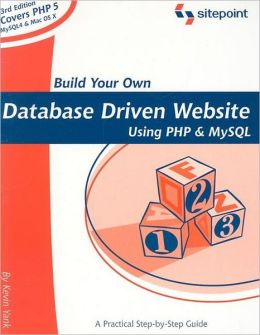 Build Your Own Database-Driven Website Using PHP & MySQL: Covers PHP 5, MySQL4 and Mac OS X