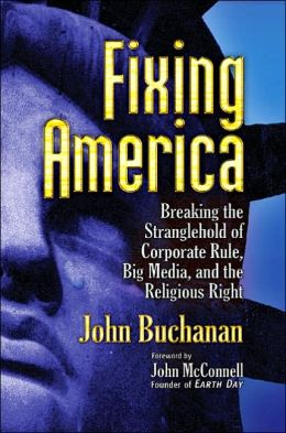 Fixing America: Breaking the Strangehold of Corporate Rule, Big Media, and the Religious Right