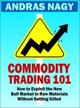 Commodity Trading 101