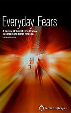 Everyday Fears: A Survey of Violent Hate Crimes in Europe and North America