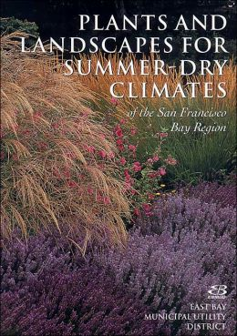 Plants and Landscapes for Summer Dry Climates of the San Francisco Bay Region