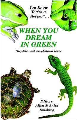 You Know You're a Herper* when You Dream in Green: *Reptile and Amphibian Lover