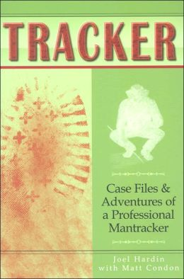Tracker: Case Files and Adventures of a Professional Tracker