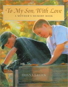 To My Son, With Love: A Mother's Memory Book
