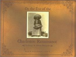 On the Eve of the Charleston Renaissance: The George W. Johnson Photographs
