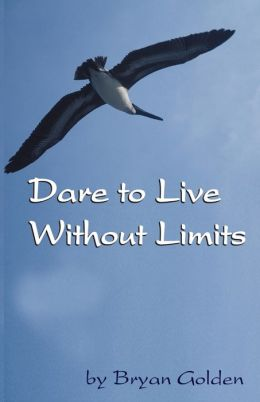 Dare to Live without Limits