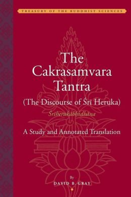 The Cakrasamvara Tantra : A Study and Annotated Translation