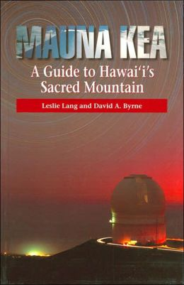 Mauna Kea: A Guide to Hawaii's Sacred Mountain
