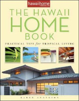 Hawaii Home Book: Practical Tips for Tropical Living