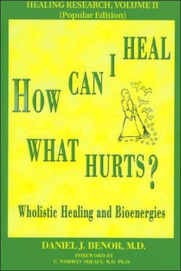 How Can I Heal What Hurts?: Wholistic Healing and Bioenergies