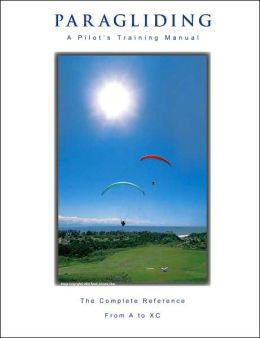 Paragliding: A Pilot's Training Manual
