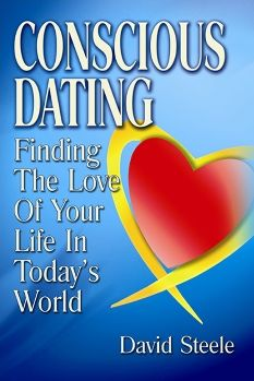 Conscious Dating: How to Find the Love of Your Life