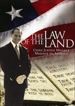 The Law of the Land (Revised Edition): Chief Justice Moore's Message to America - Expanded Edition