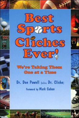 Best Sports Cliches Ever: Were Taking Them One at a Time