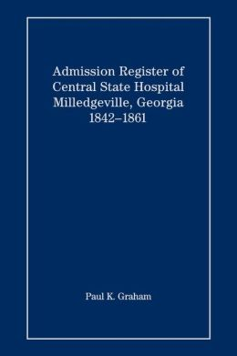 Admission Register of Central State Hospital, Milledgeville, Georgia, 1842-1861