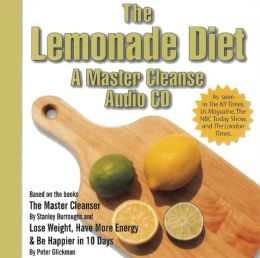The Lemonade Diet: A Master Cleanse Audio CD