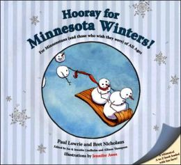 Hooray for Minnesota Winters!: For Minnesotans (and Those Who Wish They Were) of All Ages