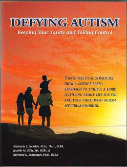 Defying Autism: Keeping Your Sanity and Taking Control
