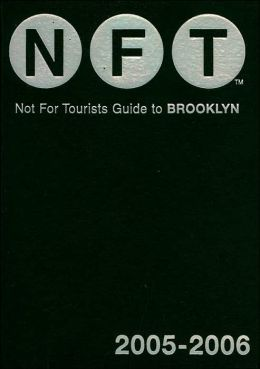 Not for Tourists Guide to Brooklyn 2005-2006