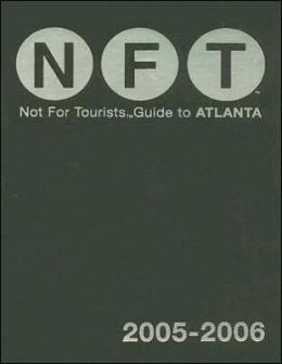 Not for Tourists Guide to Atlanta 2005-2006