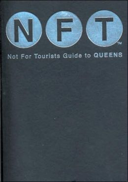 Not for Tourists Guide to Queens 2006