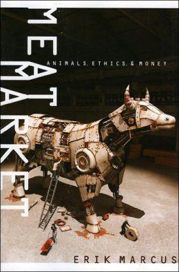 Meat Market: Animals, Ethics, and Money