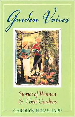 Garden Voices: Stories of Women Their Gardens