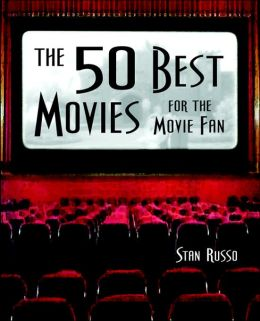 The 50 Best Movies for the Movie Fan