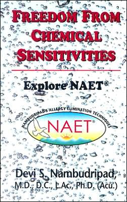 Freedom from Chemical Sensitivities: Explore NAET (Nambudripad's Allergy Elimination Techniques)