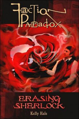 Erasing Sherlock (Faction Paradox Series #5)